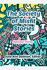 The Society of Misfit Stories: Volume 3 Kindle Edition