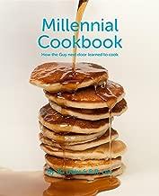 Millennial Cookbook: How the Guy next door learned to cook