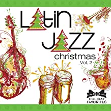 Latin Jazz Christmas Vol. II