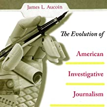 The Evolution of American Investigative Journalism