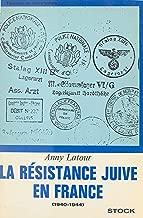 La résistance juive en France: 1940-1944 (French Edition)