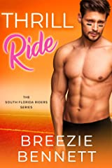 Thrill Ride: An Opposites Attract Romantic Comedy (South Florida Riders Book 4) Kindle Edition