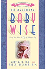 On Becoming Baby Wise: Giving Your Infant the Gift of Nighttime Sleep Kindle Edition