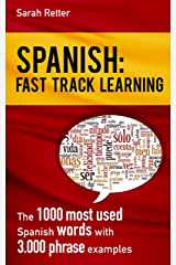 SPANISH: FAST TRACK LEARNING: The 1000 most used Spanish words with 3.000 phrase examples (SPANISH LEARNING FOR ENGLISH SPEAKERS) Kindle Edition