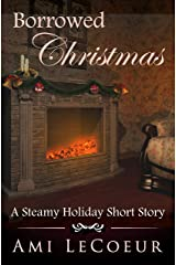 Borrowed Christmas: A Steamy Holiday Short Story Kindle Edition