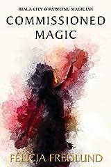 Commissioned Magic (Riala City) Kindle Edition
