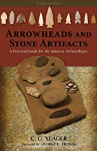 Arrowheads and Stone Artifacts: A Practical Guide for the Amateur Archaeologist (The Pruett Series)