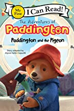 The Adventures of Paddington: Paddington and the Pigeon (My First I Can Read)