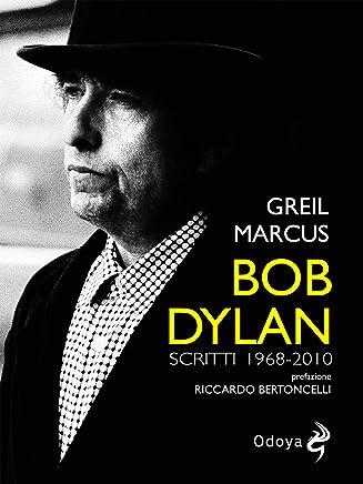 Bob Dylan : Scritti 1968 2010