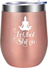 Let That Shit Go - Motivational Yoga Gifts for Women - Funny Birthday, Divorce, Thank You, Christmas Gifts for Yoga Lover, Teacher, Instructor, Yogi Friends, Coworkers, Wife, Mom - LEADO Wine Tumbler