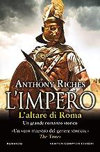 Scaricare Libri L'impero. L'altare di Roma PDF
