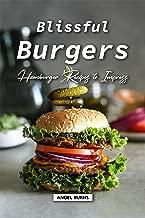 Blissful Burgers: Hamburger Recipes to Impress
