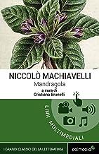 Mandragola. Con espansione online (annotato) (I Grandi Classici Multimediali Vol. 14) (Italian Edition)