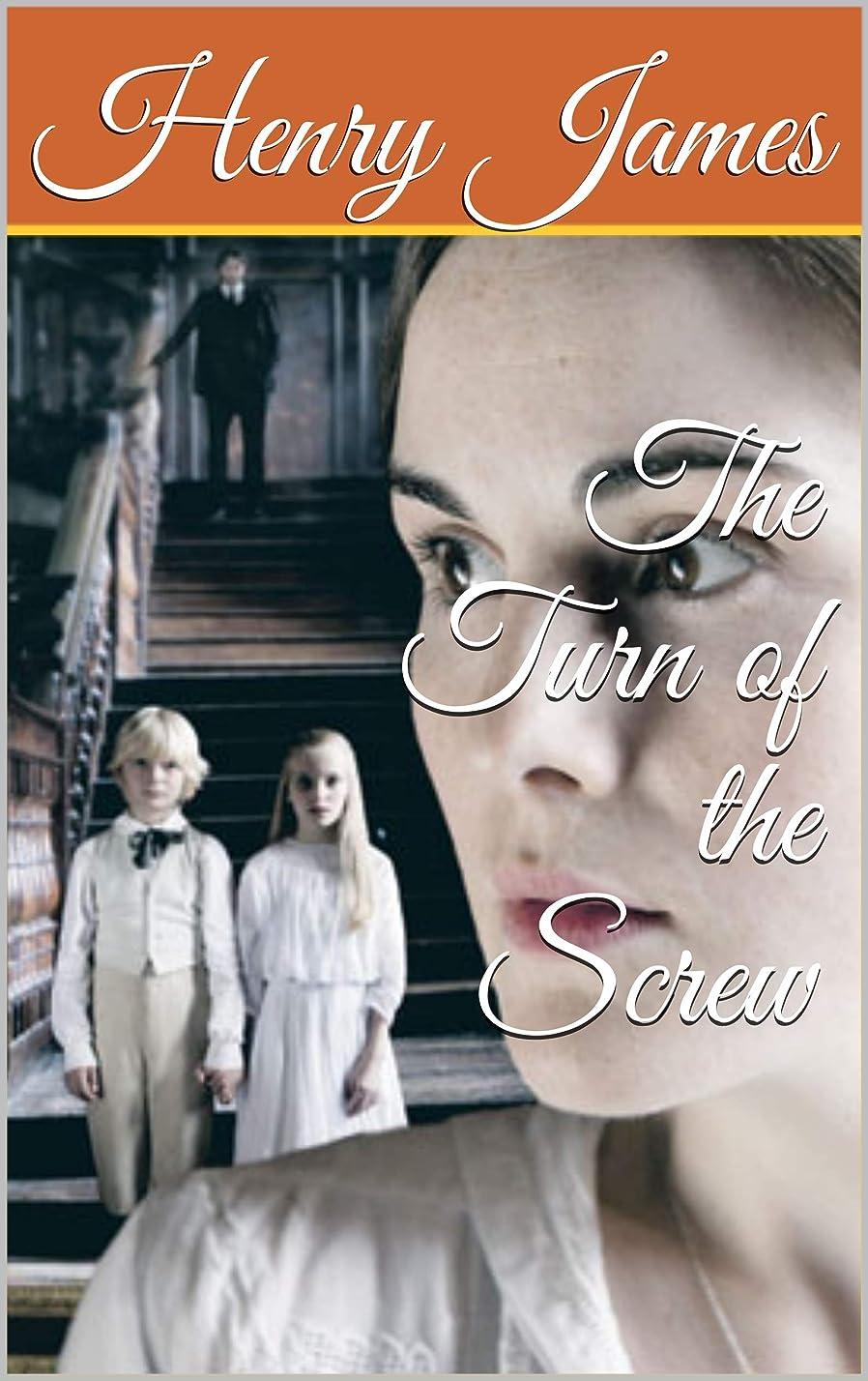 愚かななくなる思い出すThe Turn of the Screw (English Edition)