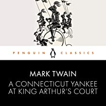 A Connecticut Yankee at King Arthur's Court: Penguin Classics