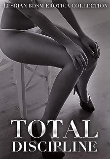 Total Discipline - A Hardcore Lesbian BDSM 4-Story Erotica Bundle