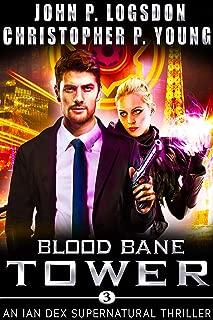 Blood Bane Tower: An Ian Dex Supernatural Thriller (Las Vegas Paranormal Police Department Book 3)