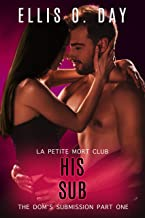 His Sub: An alpha male, steamy, erotic, second chance romance (The Dom's Submission Book 1) (English Edition)