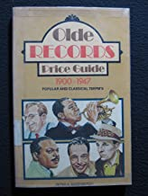 Olde Records Price Guide: Popular and Classical 78 Rpm'S, 1900-1947