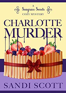 Charlotte Murder: A Seagrass Sweets Cozy Mystery