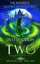 Destruction of Two: A Reverse Harem Series (Origins of the Six Book 3)
