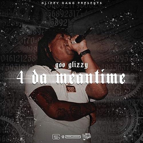 I Mean It (feat  Zroc) [Explicit] by Goo Glizzy on Amazon Music