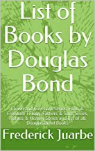 List of Books by Douglas Bond: Crown and Covenant Series, Faith & Freedom Trilogy, Fathers & Sons Series, Heroes & History Series and list of all Douglas Bond Books