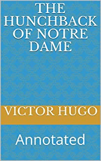 The Hunchback of Notre Dame: Annotated (English Edition)