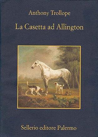 La casetta ad Allington (Il ciclo del Barsetshire Vol. 5)