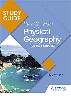 O-Level Physical Geography Study Guide (Elective and Core)