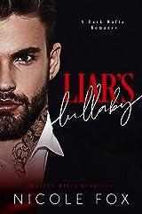 Liar's Lullaby: A Dark Mafia Romance (Mazzeo Mafia Book 1) Kindle Edition
