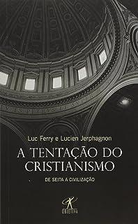 A tentação do cristianismo