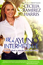 Mi ayuno intermitente: Gana salud y pierde peso sin sufrir (Spanish Edition)