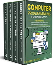 Computer Programming Fundamentals: 4 Books in 1: Coding For Beginners, Coding With Python, SQL Programming For Beginners, ...