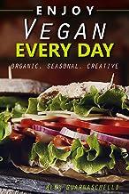 Enjoy vegan every day: organic. Seasonal. Creative