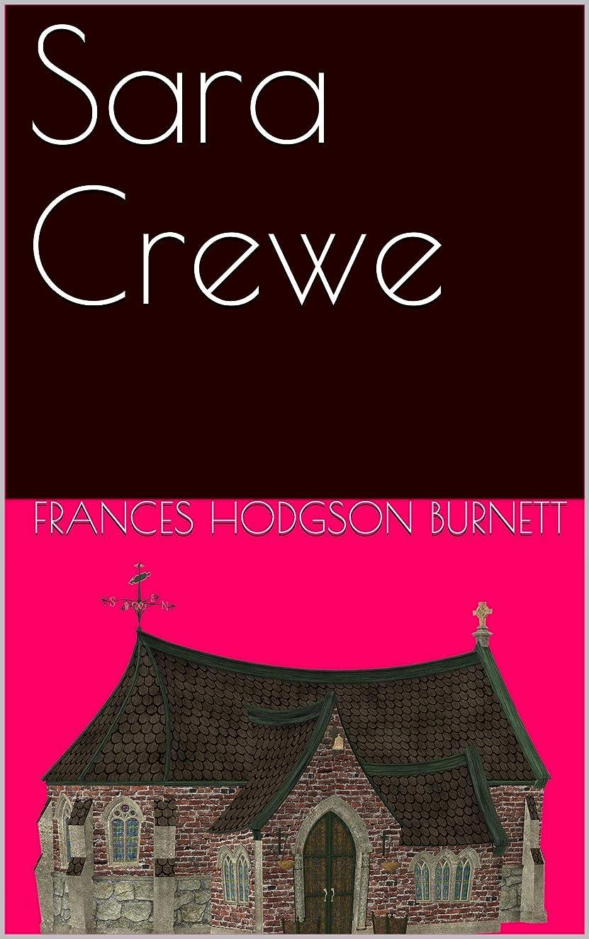 モニカマーケティングバイソンSara Crewe; Or, What Happened at Miss Minchin's Boarding School (English Edition)
