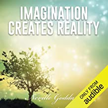Imagination Creates Reality: Neville Goddard Lectures