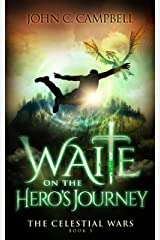 Waite on the Hero's Journey (The Celestial Wars Book 3) Kindle Edition