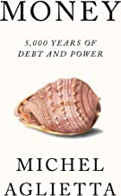 Money: 5,000 Years of Debt and Power