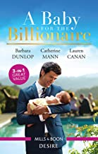 A Baby For The Billionaire/One Baby, Two Secrets/The Boss's Baby Arrangement/Redeeming the Billionaire SEAL (Billionaires ...