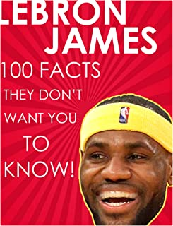 LEBRON JAMES - 100 Facts They Don't Want You To Know!