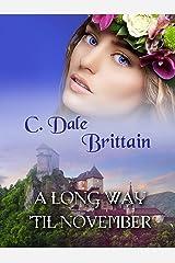 A Long Way 'Til November (The Royal Wizard of Yurt Book 9) Kindle Edition