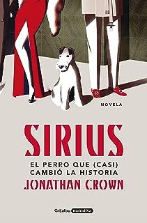 Sirius: El perro que (casi) cambió la Historia (Spanish Edition)