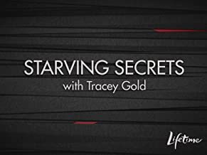 Starving Secrets with Tracey Gold Season 1