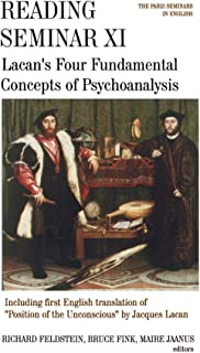 Reading Seminar XI: Lacan's Four Fundamental Concepts of Psychoanalysis: The Paris Seminars in English (SUNY series in Psychoanalysis and Culture)
