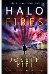 Halo of Fires: A Supernatural Revenge Thriller (The Dark Harbour Tales Book 1) Kindle Edition