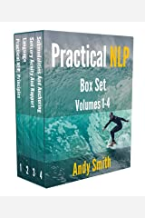 Practical NLP Box Set: Volumes 1-4: How to use NLP Presuppositions, Language Patterns, Rapport, Anchoring and Submodalities to improve your life and work - even if you're not NLP trained yet Kindle Edition