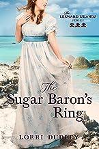 The Sugar Baron's Ring (The Leeward Island Series Book 3)