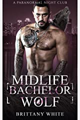 Midlife Bachelor Wolf (A Paranormal Night Club Book 7) Kindle Edition