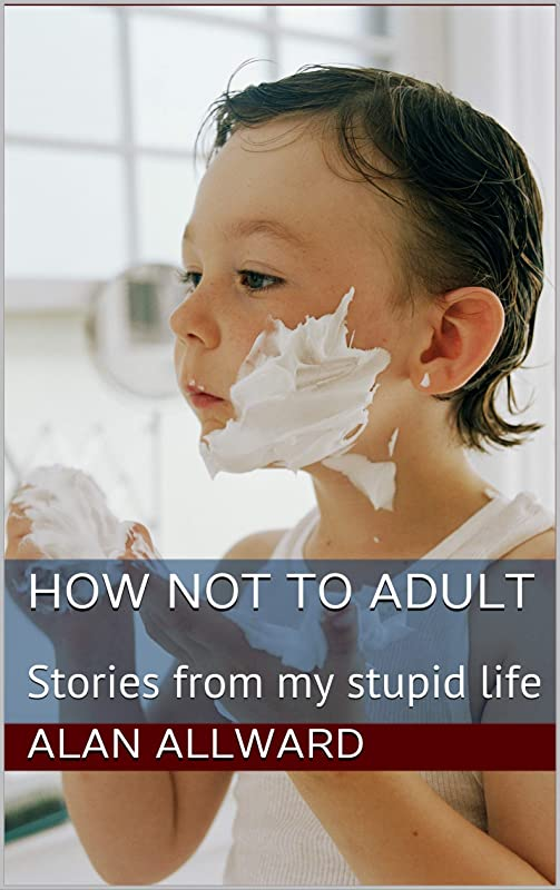敬偉業スクランブルHow Not to Adult: Stories from my stupid life (English Edition)